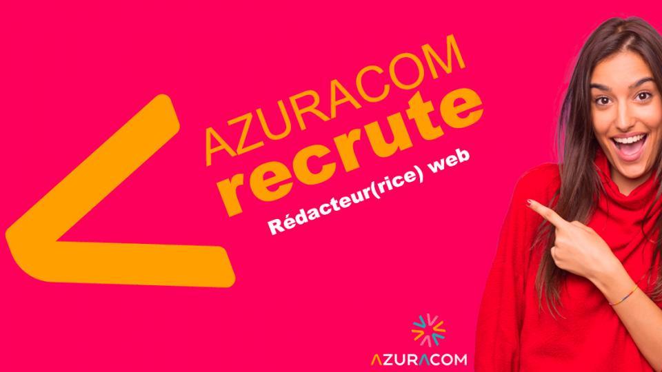 azuracom recrute redacteur